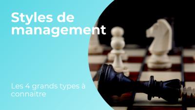 Les 4 grands styles de management à connaitre