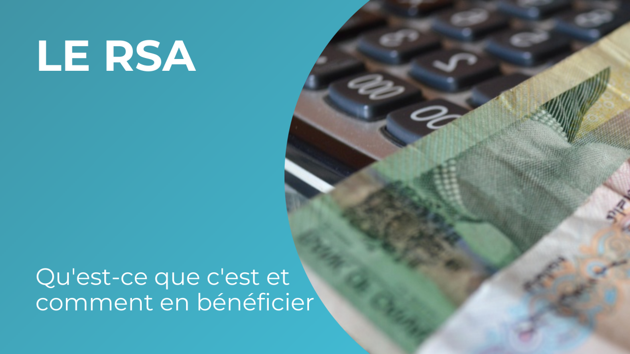 Le RSA : Qu'est-ce que c'est et comment en bénéficier ?